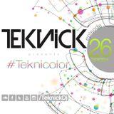 Teknick presents #Teknicolor 26
