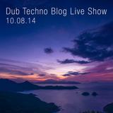 Dub Techno Blog Live Show 007 - Mixlr - 10.08.14