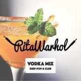 Rita Warhol - Vodka Mix