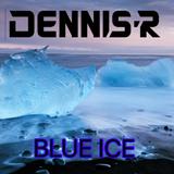 Dennis R - Blue Ice