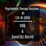 Psychedelic Therapy Sessions - #1- with Darzid and VOQ [Full-on/Psychedelic]