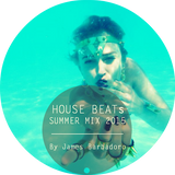 House Beats   Summer Mix 2015   By James Barbadoro