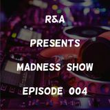 Madness Show - Episode 004