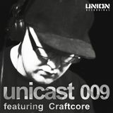 UNICAST009 - featuring Craftcore