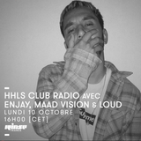 HHLS Club Radio Invite DJ Enjay, Maad Vision & Loud - 10 Octobre 2016