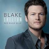 Blake Shelton ~ Red River Blue