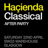 This Is Graeme Park: Haçienda Classical After Party @ SWG3 Glasgow 22APR17 Live DJ Set