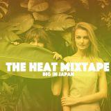 Big in Japan - The Heat Mixtape