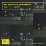 The Hermit Show w/ Lerosa: 08-02-17