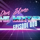 Don Stone Presents The Mixtape: Episode 008 - Melodic House