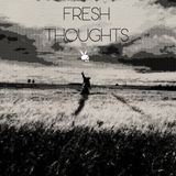 FRESH THOUGHTS