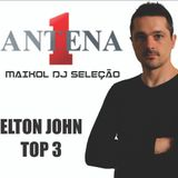 ANTENA 1 - ELTON JOHN TOP 3 BY MAIKOL DJ
