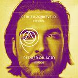 Reinier on Acid presented by Reinier Zonneveld [ROA003]