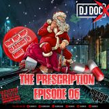 DJ DOC X Presents #ThePrescription Episode 06.