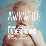 AWKWRD - Live at Bangalore Underground Movement (B.U.M.) - The Warehouse