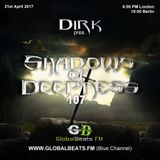 Dirk pres. Shadows Of Deepness 107 (21st April 2017) on Globalbeats.FM [Blue Channel]