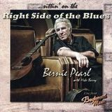 BERNIE PEARL: Sittin' On The Right Side Of The Blues.