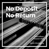 Dancefloor Session  #03: No Deposit, No Return
