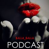 BALLA_BALLA - PODCAST