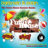 Future House Summer Bombs