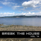 Break The House Vol. 74 - #FUTURE #HOUSE #EDM #OUTSIDE