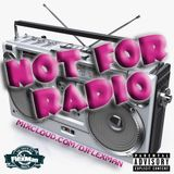 NOT FOR RADIO PT. 18 (NEW HIP HOP)