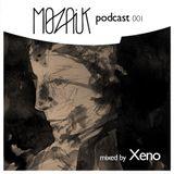 Mozaik Podcast 001 by Xeno