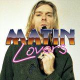 Les MATIN Lovers - Twenty-seven Club - Episode 23.02.2016