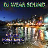 DJ WEAR SOUND - NO STOP HOUSE MUSIC puntata n 21 del 19/06/2016