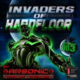 ► INVADERS OF HARDFLOOR mission 003 ► mix by ARSONIC 3o.Io.2oI5