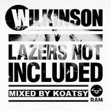Wilkinson - Lazers Not Included - Mixed by KOATSY