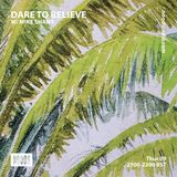 Dare To Believe W/ Mike Shawe: 9th August '18
