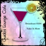 Guido's Lounge Cafe Broadcast 0104 Take It Slow (20140228)