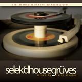 selek'd house grüves vol 12 - mixed by farib