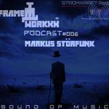 FRAME WORKXX PODCAST #006: Markus StorFunk