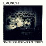 Launch - Watch Dis ( UKG Bassline 2Step MIX 2013)