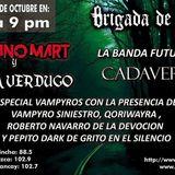 Brigada con Hada Verdugo, Mariano Mart y desde Ayacucho la banda Cadaverica