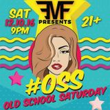 #OSS OLD SCHOOL SATURDAY PROMO MIX (EMF EDITION)