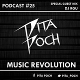 PITA POCH - MUSIC REVOLUTION PODCAST #25 & SPECIAL GUEST MIX (DJ RGU) [APRIL 2015]