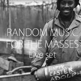 #1 Live Set // Random Music For The Masses