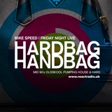 Mike Speed | React Radio Uk | 120816 | FNL | 8-10pm | Hardbag Handbag - Mid 90's Pumping| Show 014