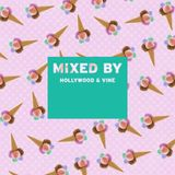 MIXED BY Hollywood & Vine