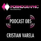 Pornographic Podcast 085 with Cristian Varela