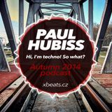 Paul Hubiss - Hi, I'm techno! So what? (Autumn 2014 podcast)