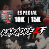 KaraokeZF - Especial 10-15k Suscriptores