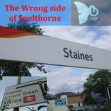 The Wrong Side of Spelthorne