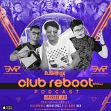Club Reboot Show Podcast Episode #8