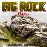 Big Rock Riddim (2018) Mix promo by Faya Gong