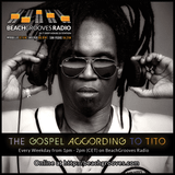 Deep Soulful House - The Gospel According to Tito on BeachGrooves Radio: SHOW 051015