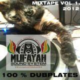 MUFAYAH SOUND MIXTAPE  100% DUBPLATES VOL 1